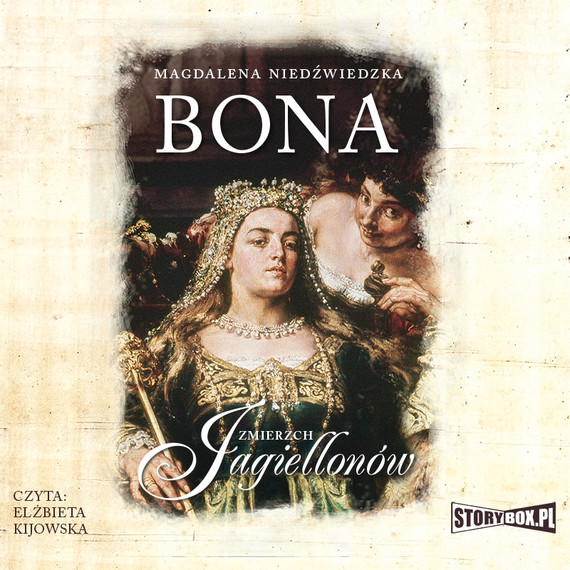 okładka Zmierzch Jagiellonów. Tom 1. Bona, Audiobook | Magdalena Niedźwiedzka