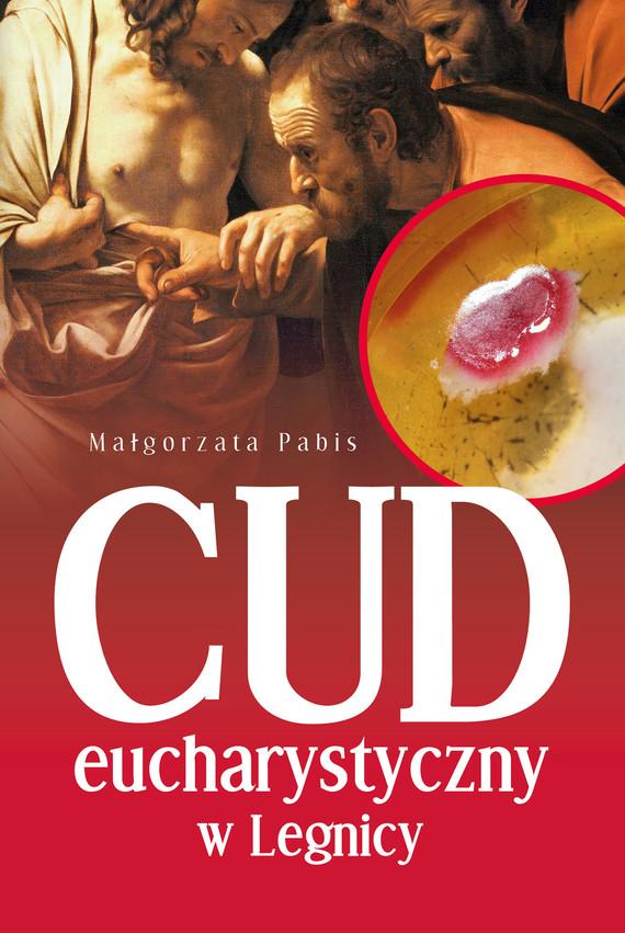 okładka Cud eucharystyczny w Legnicyebook | epub, mobi | Małgorzata Pabis
