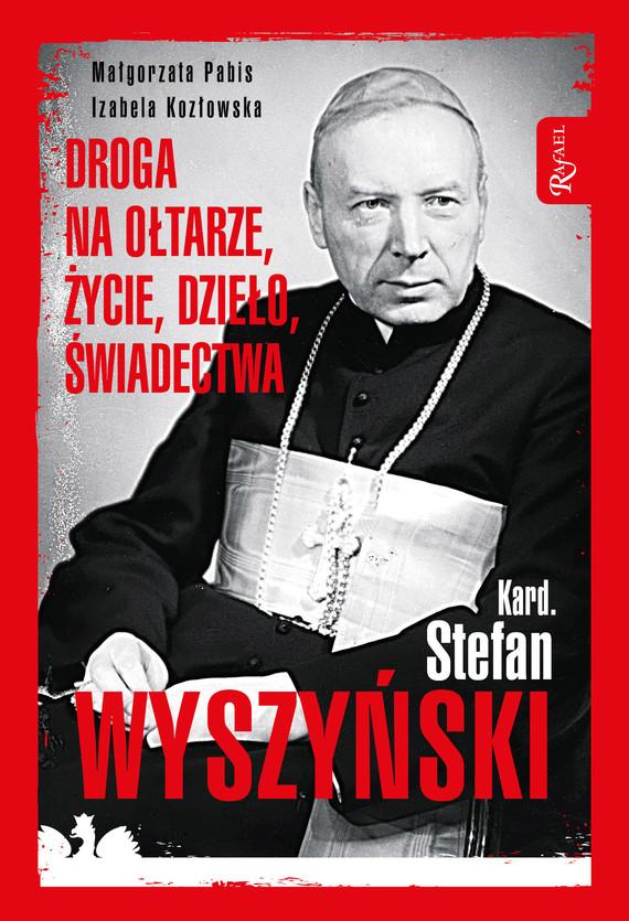 okładka Kard. Stefan Wyszyńskiebook   epub, mobi   Małgorzata Pabis, Izabela Kozłowska