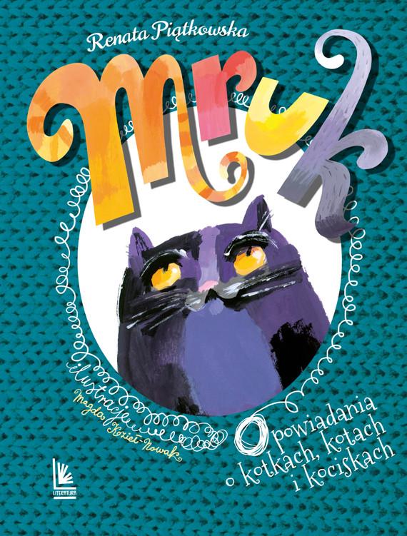 okładka Mruk, opowiadania o kotkach, kotach i kociskachebook | epub, mobi | Renata  Piątkowska