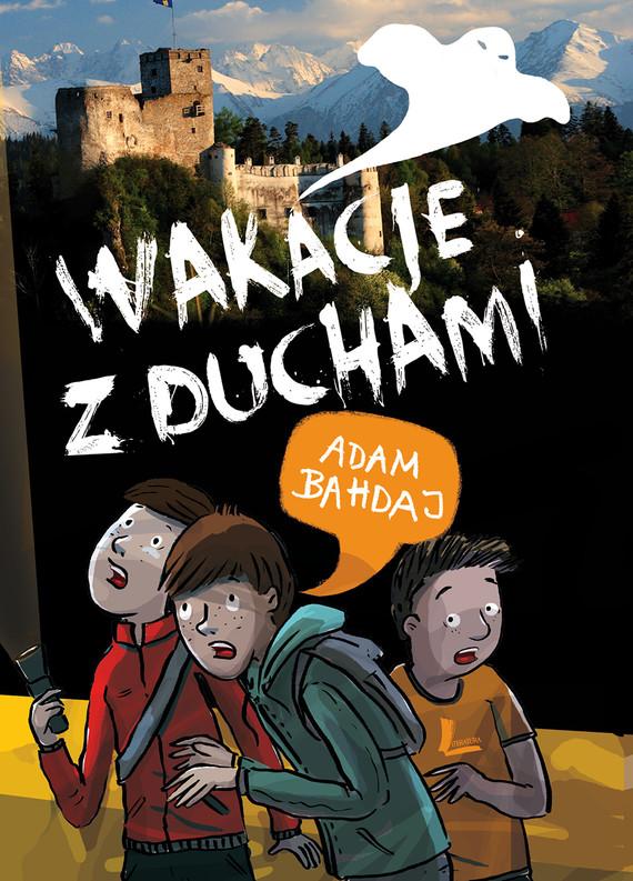 okładka Wakacje z duchamiebook   epub, mobi   Adam Bahdaj