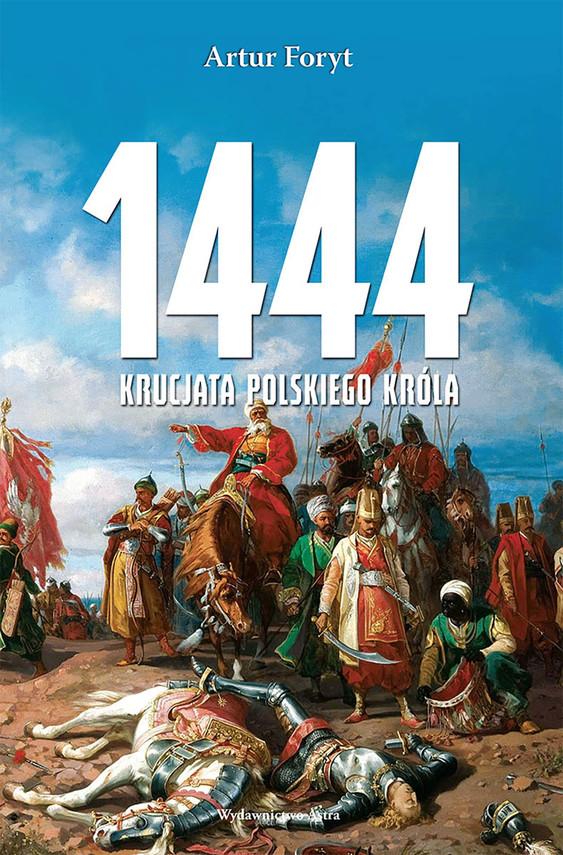 okładka 1444. Krucjata polskiego królaebook | epub, mobi | Foryt Artur