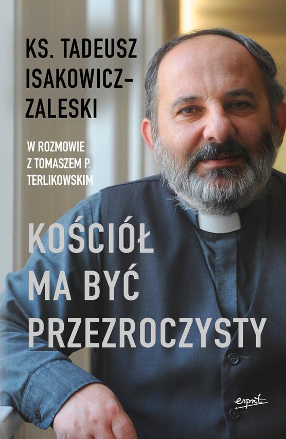 okładka Kościół ma być przezroczystyebook | epub, mobi | Tomasz P. Terlikowski, Isakowicz-Zaleski Tadeusz