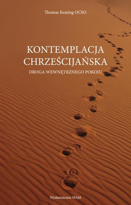 okładka Kontemplacja chrześcijańska Droga wewnętrznego pokojuksiążka |  | Keating Thomas