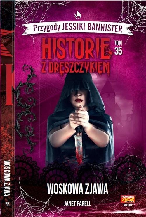 okładka Historie z dreszczykiem J.Bannister Tom 35 Woskowa zjawaksiążka |  | Farell Janet