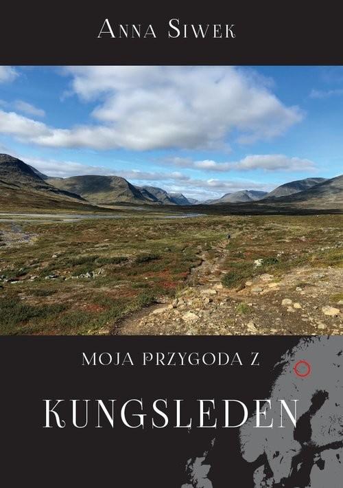 okładka Moja przygoda z Kungsleden, Książka | Siwek Anna