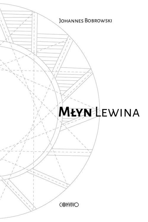 okładka Młyn Lewina, Książka   Bobrowski Johannes