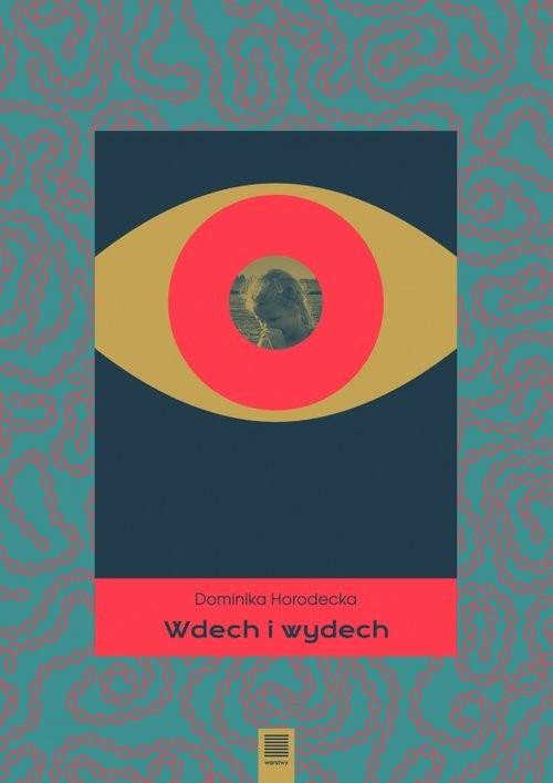 okładka Wdech i wydechksiążka |  | Horodecka Dominika