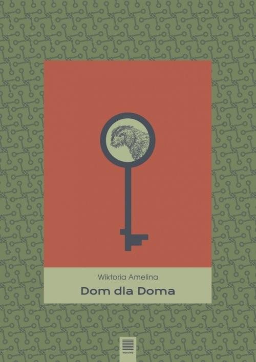 okładka Dom dla Doma, Książka | Amelina Wiktoria