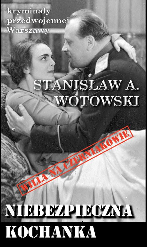 okładka Niebezpieczna kochanka, Książka   Stanisław A. Wojtowski