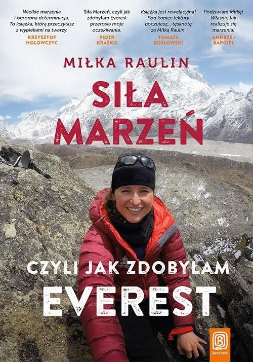 okładka Siła Marzeń czyli jak zdobyłam Everest, Książka | Miłka Raulin