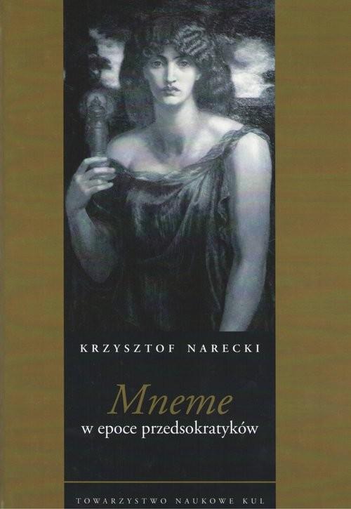 okładka Mneme w epoce przedsokratykówksiążka      Narecki Krzysztof