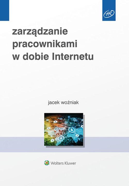 okładka Zarządzanie pracownikami w dobie Internetu, Książka | Jacek Woźniak