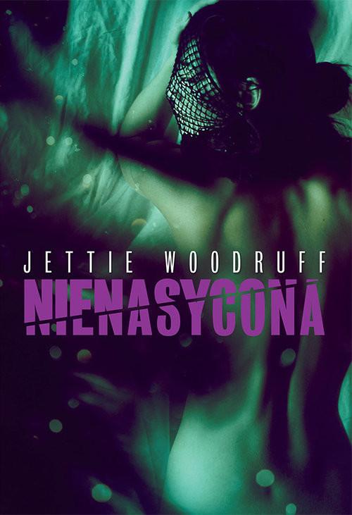 okładka Nienasyconaksiążka      Woodruff Jettie