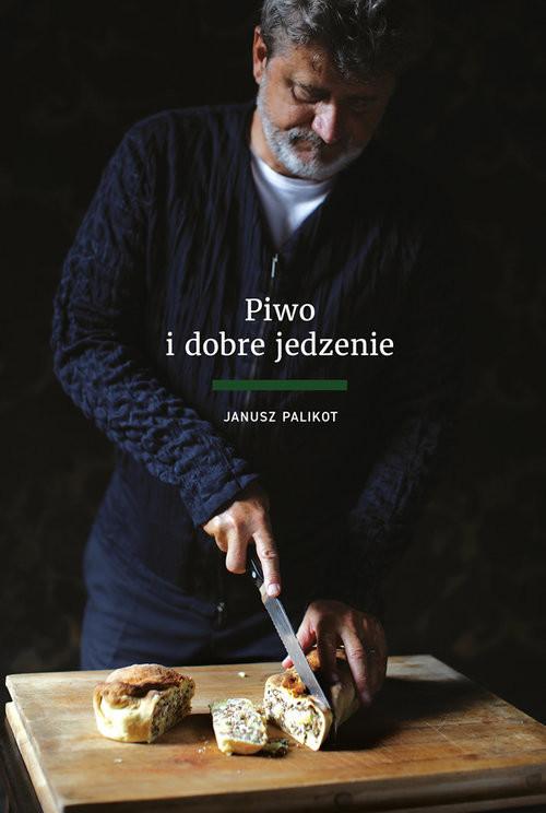 okładka Piwo i dobre jedzenie, Książka | Palikot Janusz