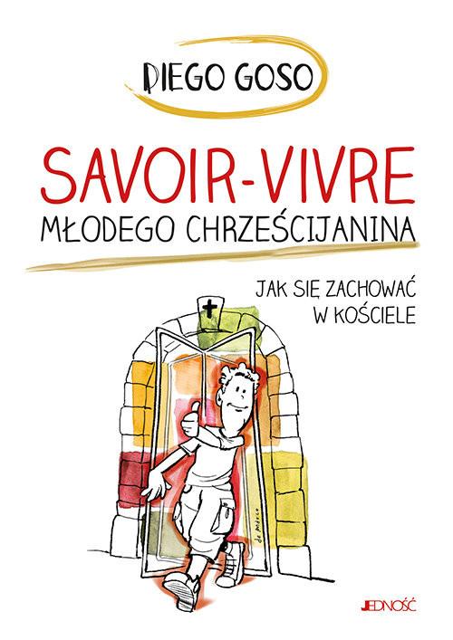 okładka Savoir-vivre młodego chrześcijanina Jak się zachować w kościele, Książka | Goso Diego