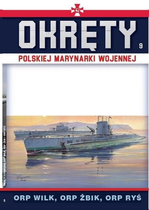 okładka Okręty Polskiej Marynarki Wojennej Tom 9 ORP WILK , ORP ŻBIK , ORP RYŚ, Książka |