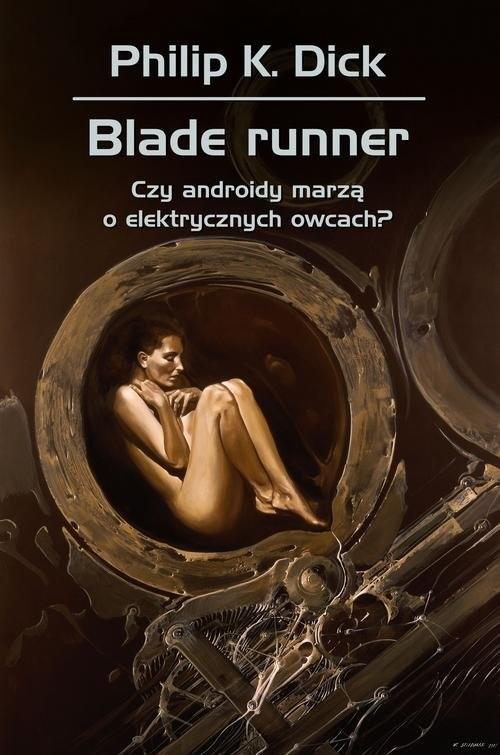 okładka Blade runner Czy androidy marzą o elektrycznych owcach?, Książka | Philip K. Dick, Wojciech Siudmak