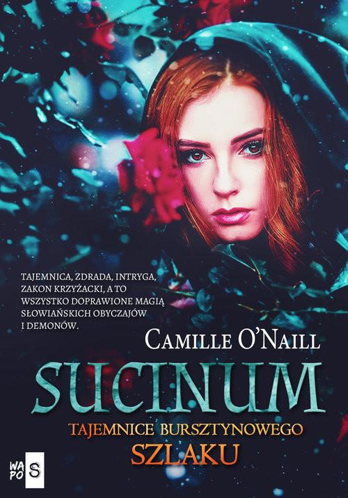 okładka Sucinum Tajemnice Bursztynowego szlakuksiążka |  | Onaill Camille
