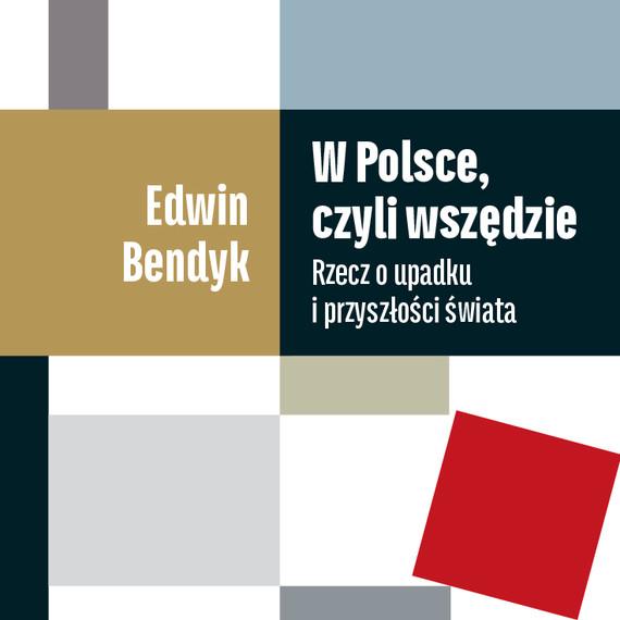 okładka W Polsce, czyli wszędzie, Audiobook   Edwin Bendyk