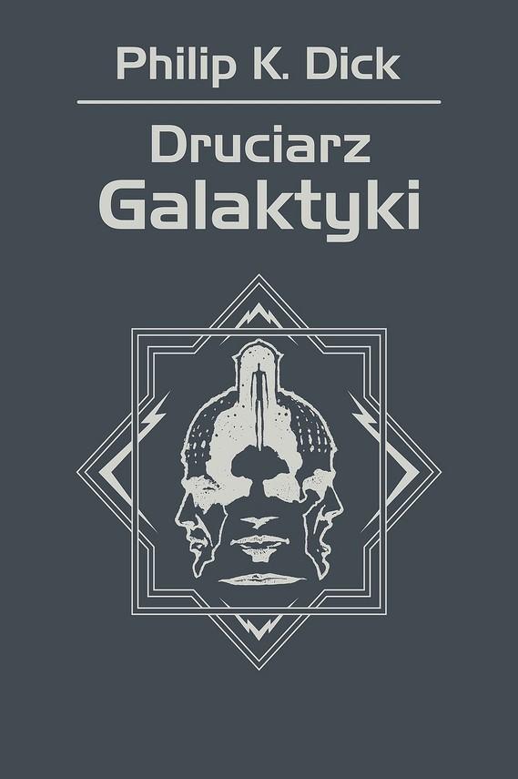 okładka Druciarz Galaktykiebook | epub, mobi | Philip K. Dick