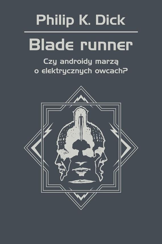 okładka Blade runner. Czy androidy marzą o elektrycznych owcach?, Ebook | Philip K. Dick