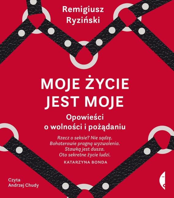 okładka Moje życie jest mojeaudiobook | MP3 | Remigiusz Ryziński