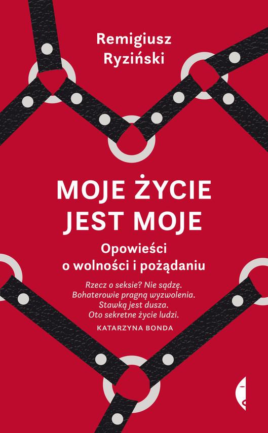 okładka Moje życie jest moje, Ebook | Remigiusz Ryziński
