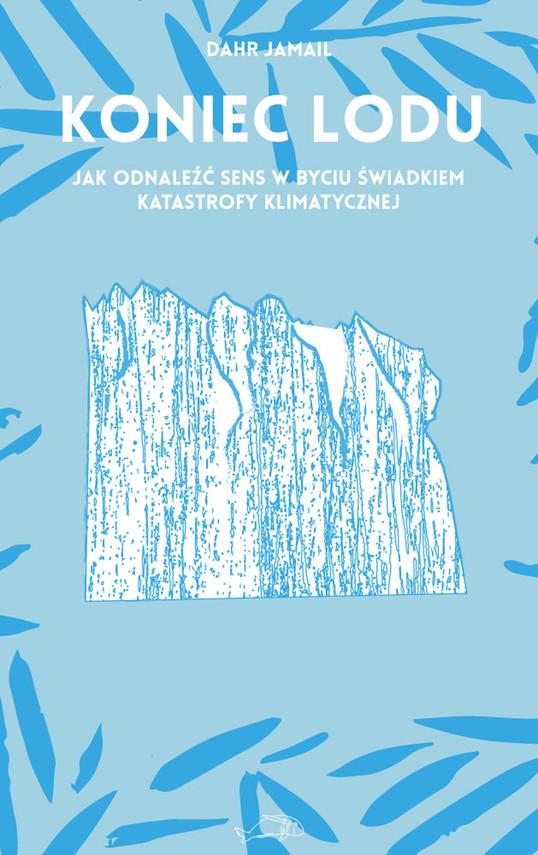 okładka Koniec lodu, Ebook   Jamail Dahr
