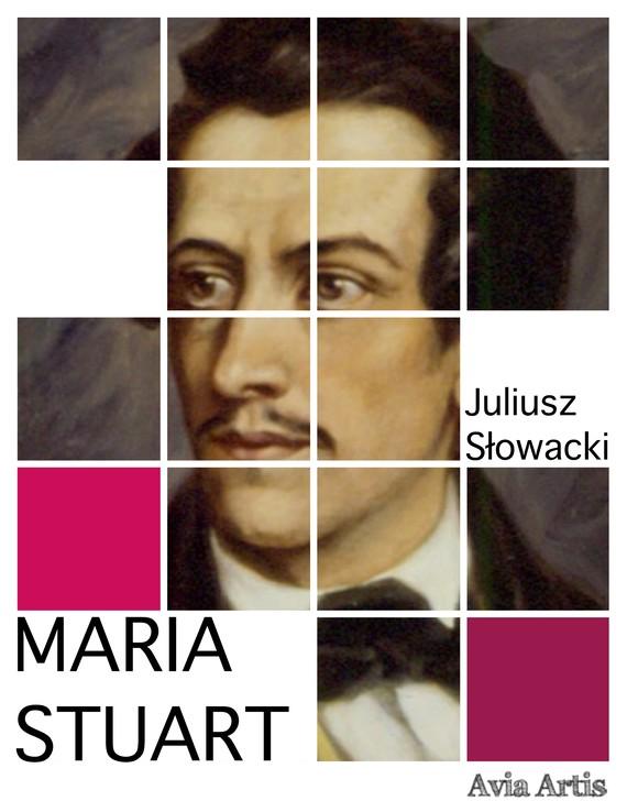okładka Maria Stuartebook   epub, mobi   Juliusz Słowacki