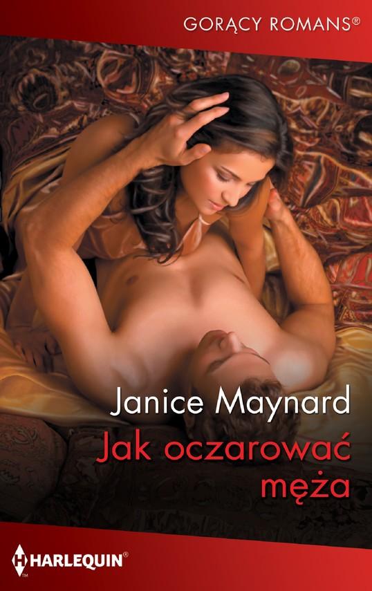 okładka Jak oczarować mężaebook | epub, mobi | Janice Maynard