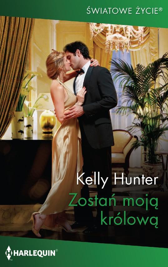 okładka Zostań moją królową, Ebook   Kelly Hunter