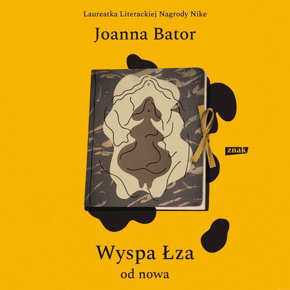 okładka Wyspa Łza od nowa, Audiobook | Joanna Bator