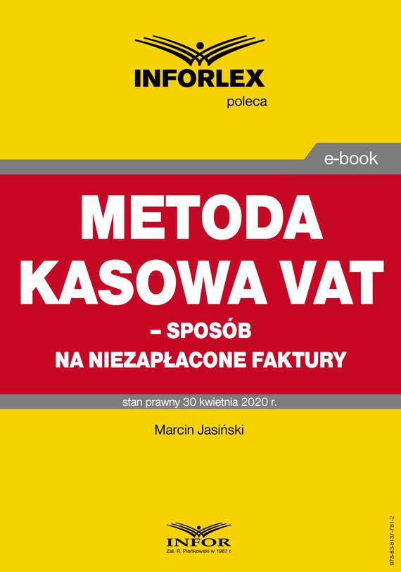 okładka Metoda kasowa w VAT – sposób na niezapłacone faktury, Ebook   Marcin Jasiński