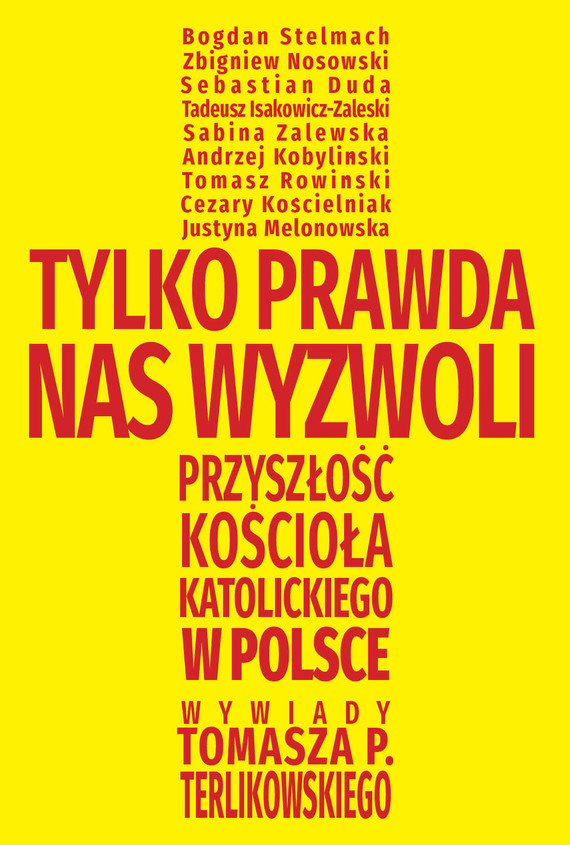 okładka Tylko prawda nas wyzwoli, Ebook   Tomasz P. Terlikowski
