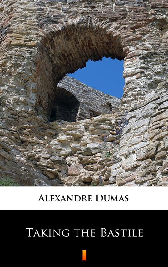 okładka Taking the Bastileebook | epub, mobi | Alexandre Dumas