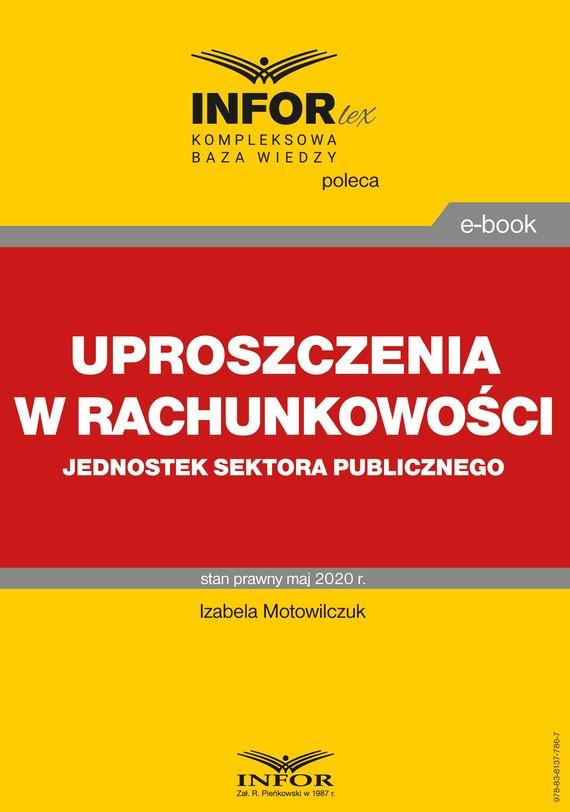 okładka Uproszczenia w rachunkowości jednostek sektora publicznego, Ebook   Izabela Motowilczuk