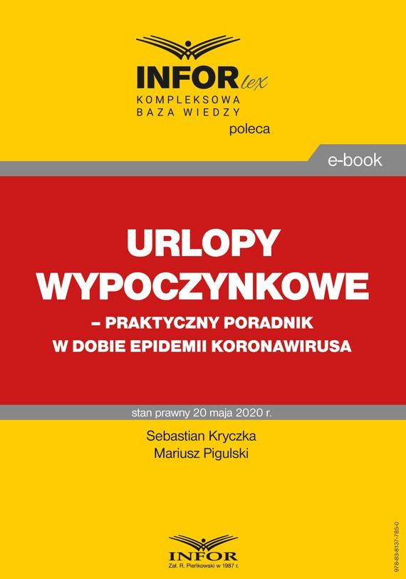 okładka Urlopy wypoczynkowe – praktyczny poradnik w dobie epidemii koronawirusa, Ebook   Sebastian Kryczka, Mariusz  Pigulski