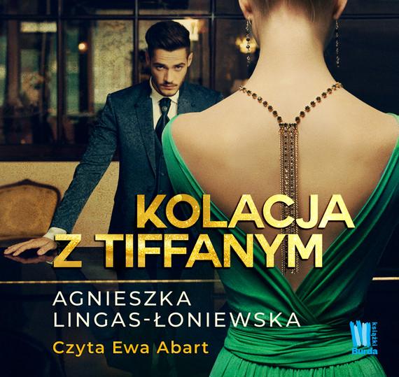 okładka Kolacja z Tiffanymaudiobook | MP3 | Agnieszka Lingas-Łoniewska