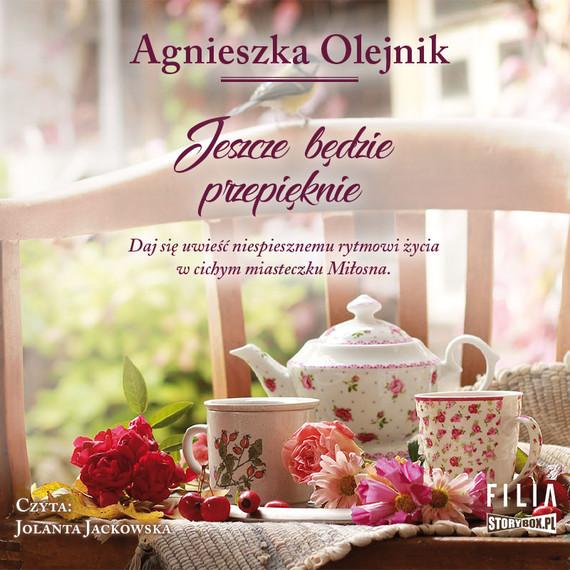 okładka Jeszcze będzie przepięknie, Audiobook   Agnieszka Olejnik