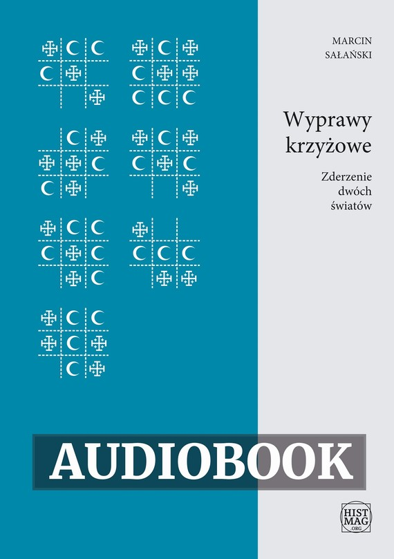 okładka Wyprawy krzyżowe. Zderzenie dwóch światówaudiobook   MP3   Marcin Sałański