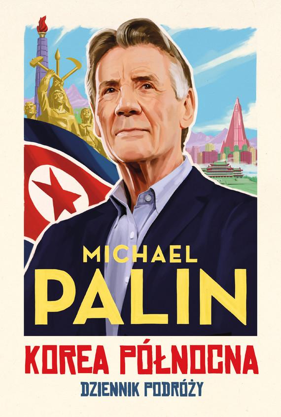 okładka Korea Północna. Dziennik podróżyebook | epub, mobi | Michael Palin