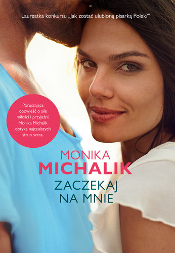 okładka Zaczekaj na mnieksiążka |  | Monika Michalik