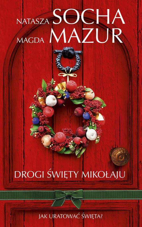 okładka Drogi Święty Mikołaju Wielkie Litery, Książka | Natasza  Socha, Magda Mazur
