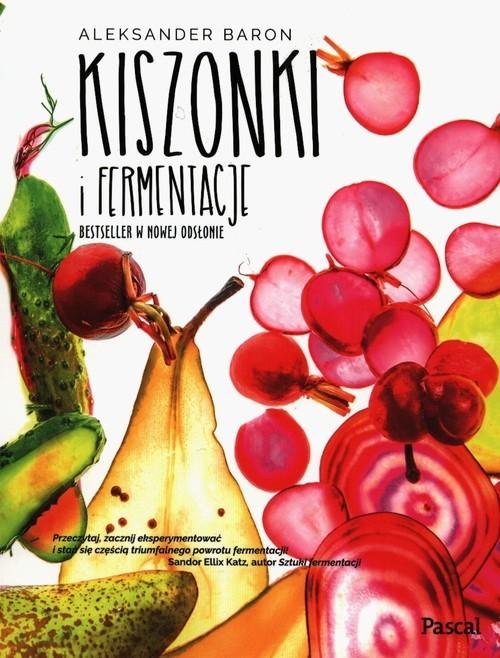 okładka Kiszonki i fermentacje Bestseller w nowej odsłonie, Książka | Aleksander Baron