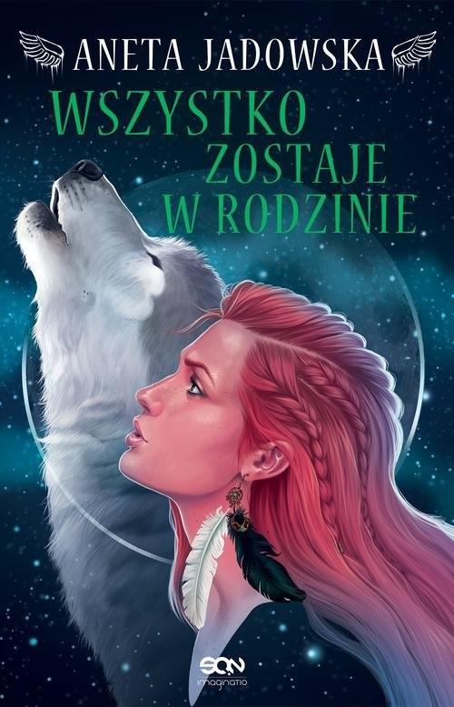 okładka Heksalogia o Dorze Wilk Wszystko zostaje w rodzinie, Książka | Aneta Jadowska