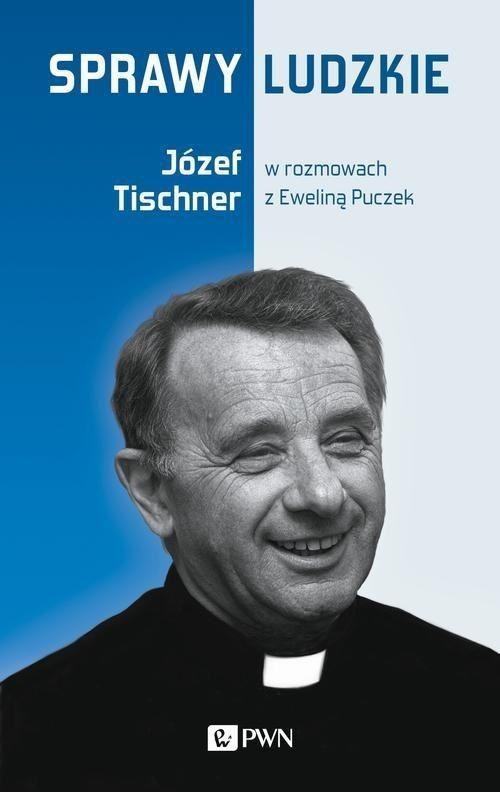 okładka Sprawy ludzkie Józef Tischner w rozmowach z Eweliną Puczekksiążka      Puczek Ewelina, Józef Tischner
