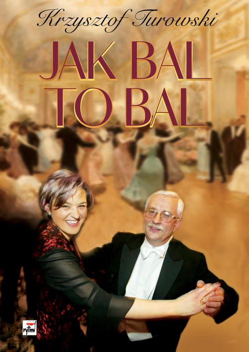okładka Jak bal to bal, Książka | Turowski Krzysztof