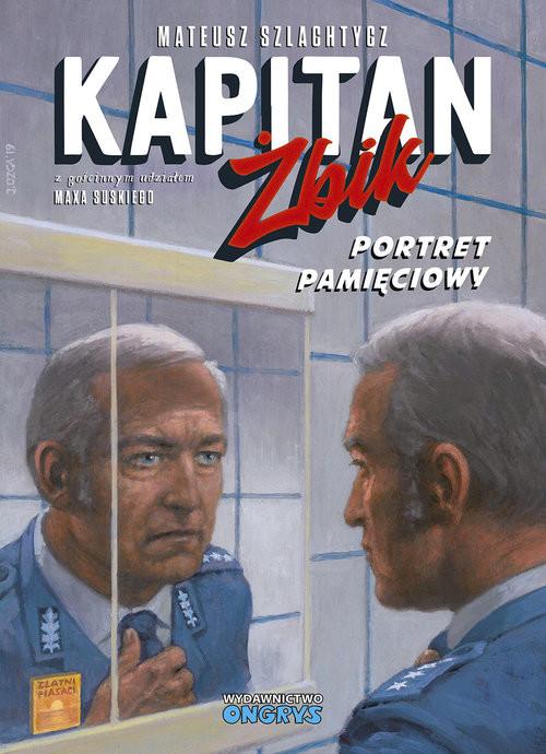 okładka Kapitan Żbik Portret pamięciowy, Książka | Mateusz Szlachtycz