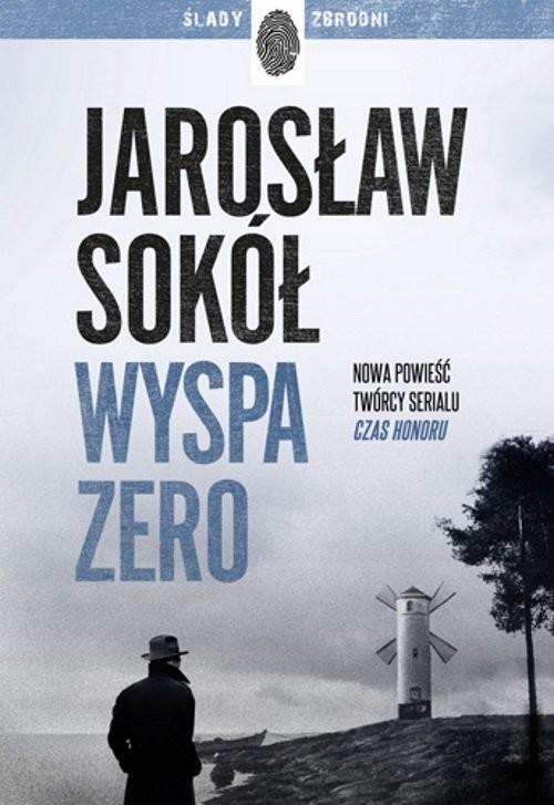 okładka Wyspa zero, Książka   Jarosław Sokół